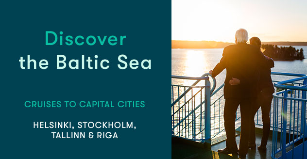 Discover the Baltic Sea. Cruises to capital cities Helsinki, Stockholm, Tallinn and Riga
