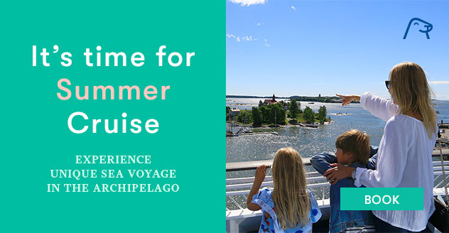 It's time for summer cruise. Experience unique sea voyage in the archipelago